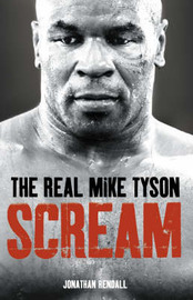 Scream: The Real Mike Tyson by Jonathan Rendall image