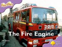 Oxford Reading Tree: Level 1+: More Fireflies A: The Fire Engine by Jill Atkins