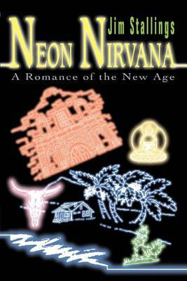 Neon Nirvana: A Romance of the New Age by Jim Stallings image
