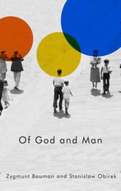 Of God and Man by Zygmunt Bauman