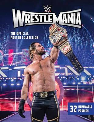 WWE: WrestleMania: The Official Poster Collection by Wwe