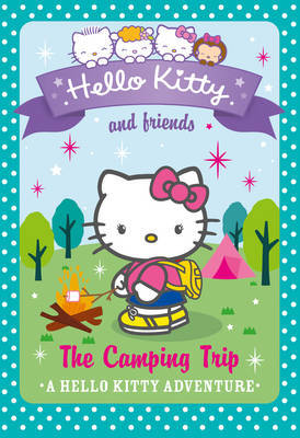 Hello Kitty and Friends (17) - The Camping Trip by Linda Chapman image