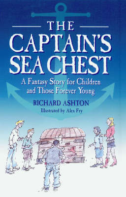 The Captain's Sea Chest: A Fantasy Story for Children and Those Forever Young by Richard Ashton image