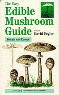 The Easy Edible Mushroom Guide by David Pegler image