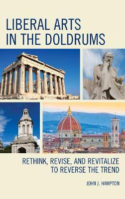 Liberal Arts in the Doldrums by John J. Hampton image