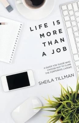 Life Is More Than a Job by Sheila Tillman