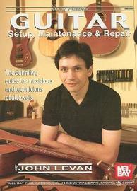 Guitar Setup, Maintenance and Repair by John LeVan image