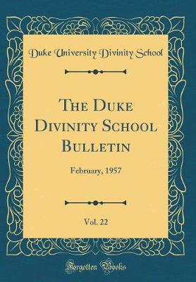 The Duke Divinity School Bulletin, Vol. 22 by Duke University Divinity School