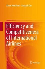 Efficiency and Competitiveness of International Airlines by Almas Heshmati