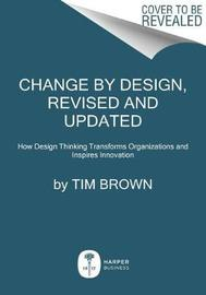 Change by Design, Revised and Updated by Tim Brown