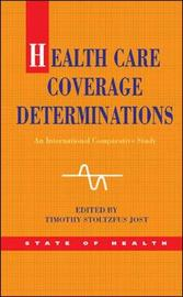 Health Care Coverage Determinations: An International Comparative Study by Timothy Jost