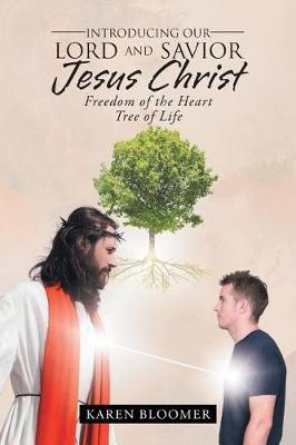 Introducing Our Lord and Savior Jesus Christ by Karen Bloomer