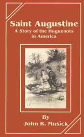 Saint Augustine: A Story of the Huguenots in America by John R Musick image