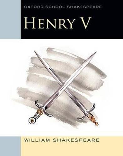 Oxford School Shakespeare: Henry V by William Shakespeare