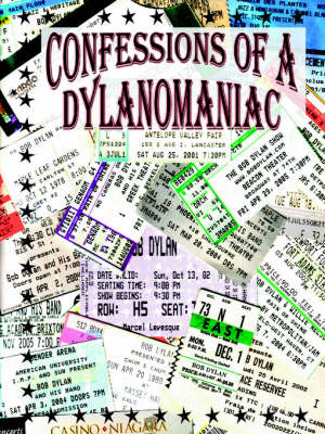 Confessions of a Dylanomaniac by Paul Marcel Levesque image