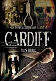 Foul Deeds and Suspicious Deaths in Cardiff by Mark Isaacs image