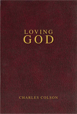 Loving God by Charles W Colson