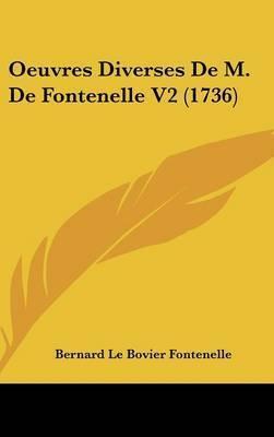 Oeuvres Diverses De M. De Fontenelle V2 (1736) by Bernard De Fontenelle