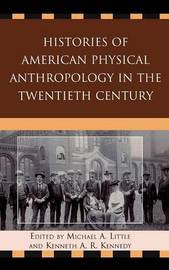 Histories of American Physical Anthropology in the Twentieth Century image