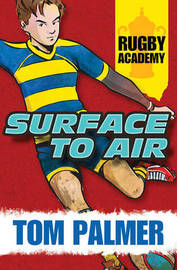 Surface to Air (Rugby Academy #1) by Tom Palmer