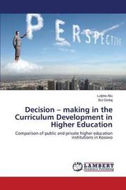Decision - Making in the Curriculum Development in Higher Education by Aliu Luljeta