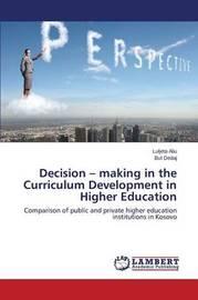 Decision - Making in the Curriculum Development in Higher Education by Aliu Luljeta