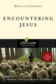 Encountering Jesus by Douglas Connelly
