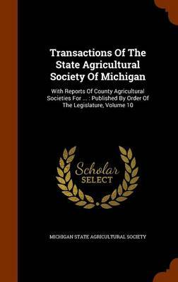 Transactions of the State Agricultural Society of Michigan