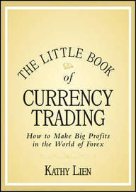 The Little Book of Currency Trading by Kathy Lien