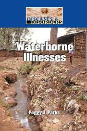 Waterborne Illnesses by Peggy J Parks