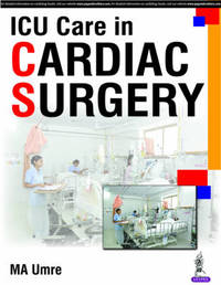 ICU Care in Cardiac Surgery by M. A. Umre