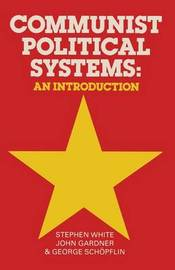 Communist Political Systems by Stephen White