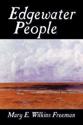 Edgewater People by Mary E.Wilkins Freeman image