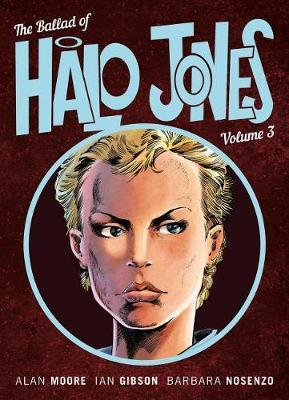 The Ballad Of Halo Jones Volume 3 by Alan Moore
