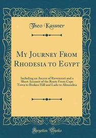 My Journey from Rhodesia to Egypt by Theo Kassner