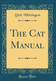 The Cat Manual (Classic Reprint) by Dick Whittington image