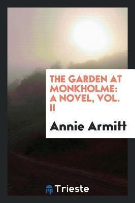 The Garden at Monkholme by Annie Armitt