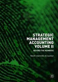 Strategic Management Accounting, Volume II by Vassili Joannides De Lautour