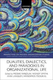 Dualities, Dialectics, and Paradoxes in Organizational Life image