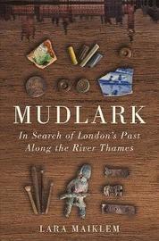 Mudlark by Lara Maiklem