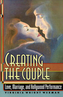 Creating the Couple by Virginia Wexman Wexman
