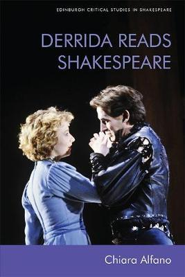 Derrida Reads Shakespeare by Chiara Alfano
