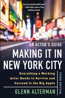 An Actor's Guide-Making It in New York City by Glenn Alterman