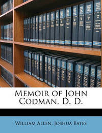 Memoir of John Codman, D. D. by William Allen