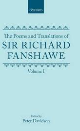 The Poems and Translations of Sir Richard Fanshawe: The Poems and Translations of Sir Richard Fanshawe Volume I by Richard Fanshawe image
