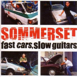 Fast Cars, Slow Guita by Sommerset