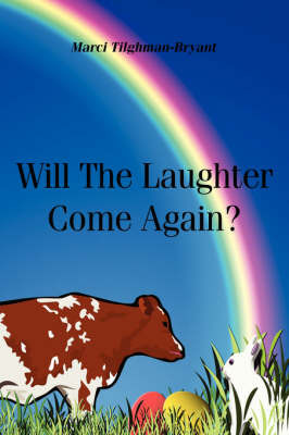 Will The Laughter Come Again by Marci Tilghman-Bryant