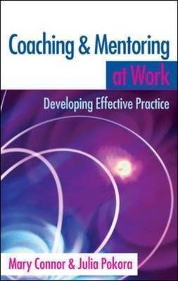 Coaching and Mentoring at Work by Mary P Connor