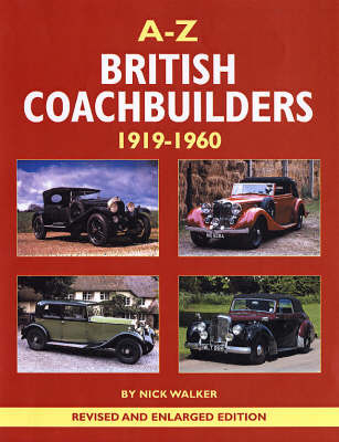 A-Z of British Coachbuilders 1919-1960 by Nick Walker