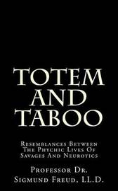 Totem and Taboo: Resemblances Between the Phychic Lives of Savages and Neurotics by Dr Sigmund Freud LL D image